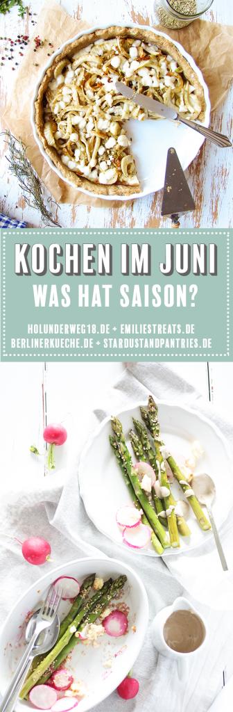 Kochen im Juni- was hat Saison? Verschiedene Foodblogger zeigen was man leckeres mit saisonalem Gemüse und Obst im Juni kochen, backen und zubereiten kann.