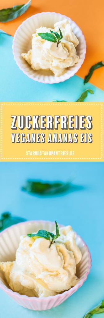 Veganes Ananas Eis Rezept ohne Eismaschine und ohne Zucker! Zuckerfrei und trotzdem super leckeres und cremiges Eis für warme Sommertage