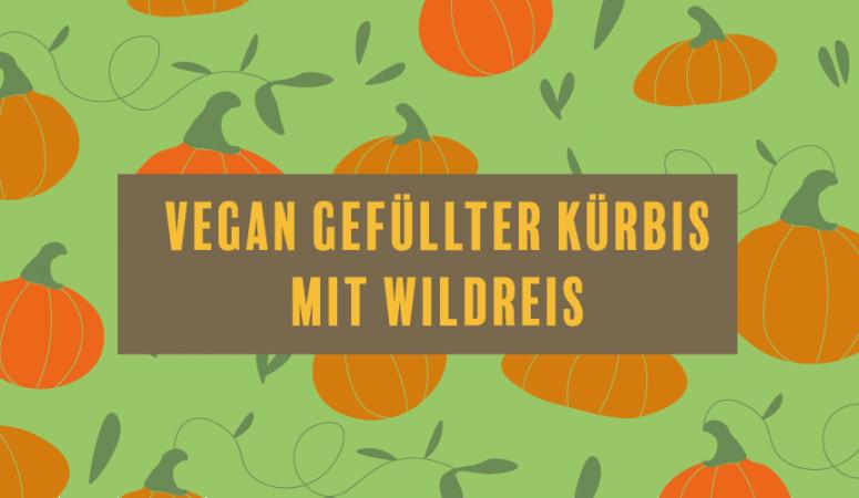 vegan gefüllter Kürbis. Einfaches und leckeres Rezept, perfekt für kühle Herbsttage!